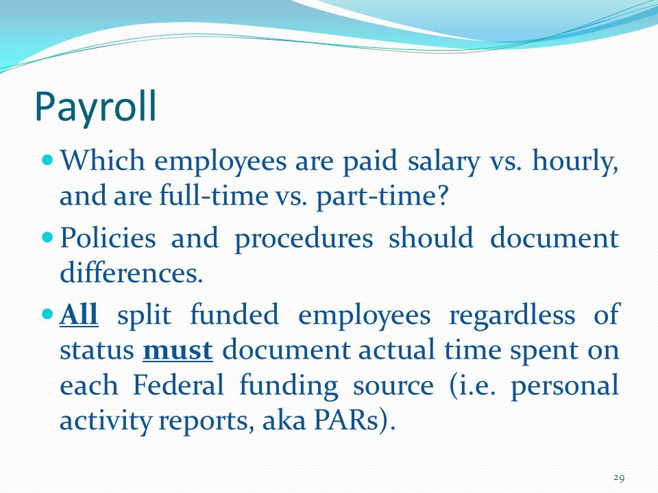 Payroll Which employees are paid salary vs. hourly, and are full-time vs.
