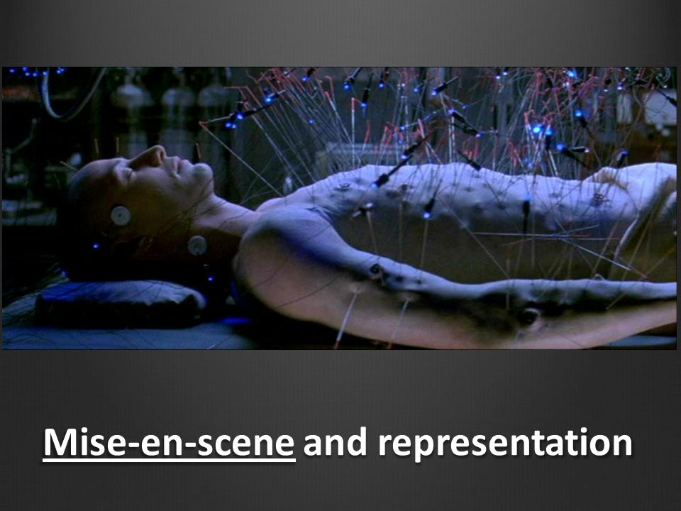 Mise-en-scene Critical tool in the creation of cinematic space Magic of the cinema Glamour and glitz