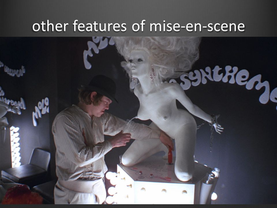 other features of mise-en-scene Décor – may indicate characters' emotions or dominant mood of the film (contrast – Ziemia obiecana, mood – Space Odyssey 2001 – furniture, spacecraft design etc.)