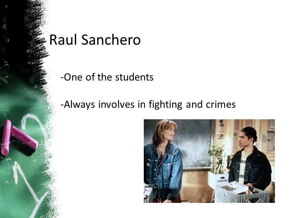 - A disturbing student - The leader of the class Emilio Ramirez