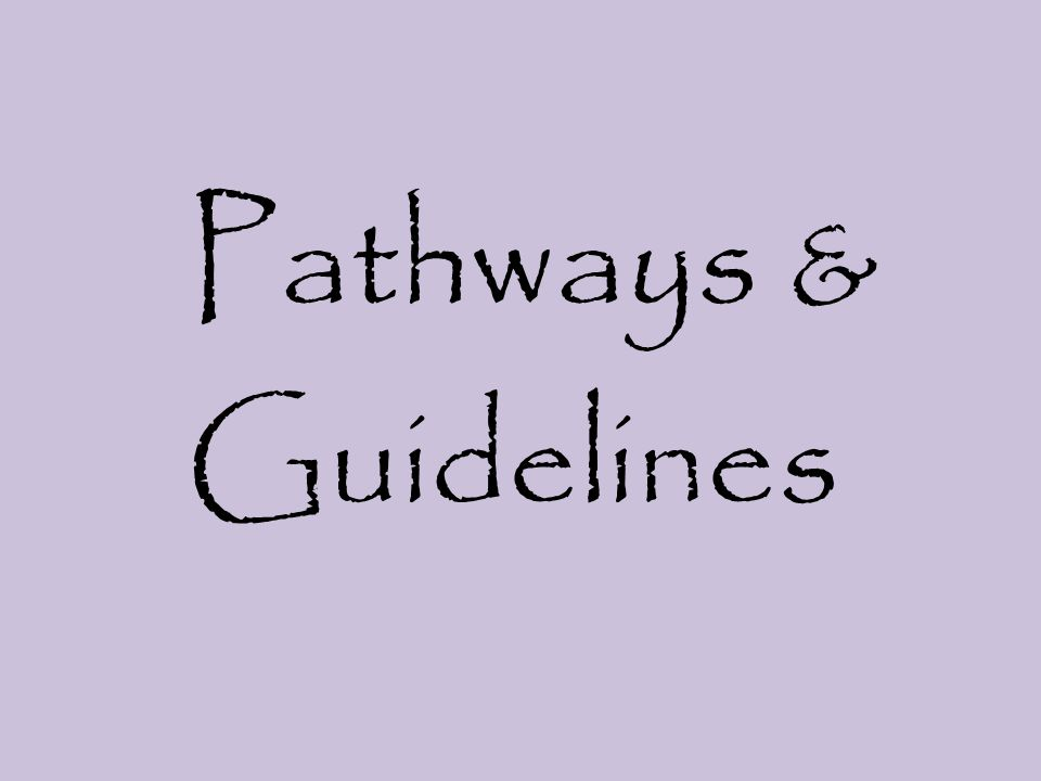 Pathways & Guidelines