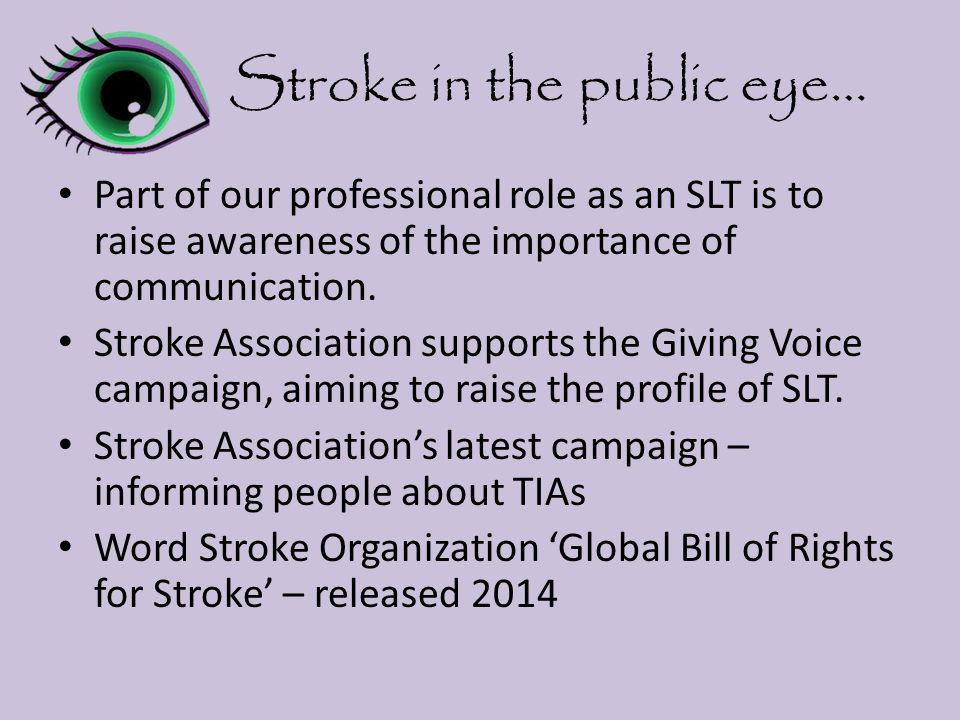 Stroke in the public eye… Part of our professional role as an SLT is to raise awareness of the importance of communication.