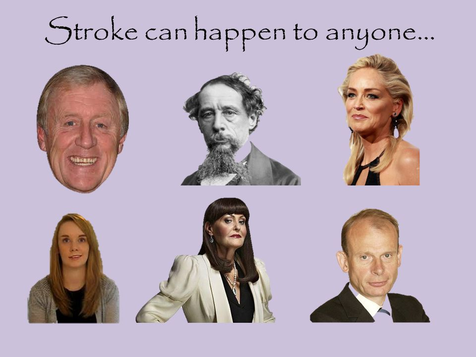 Stroke can happen to anyone…