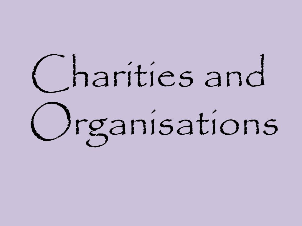 Charities and Organisations