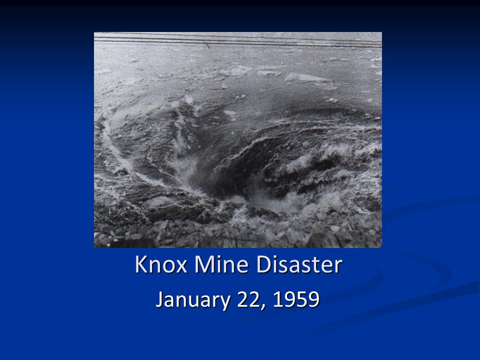 Knox Mine Disaster January 22, 1959