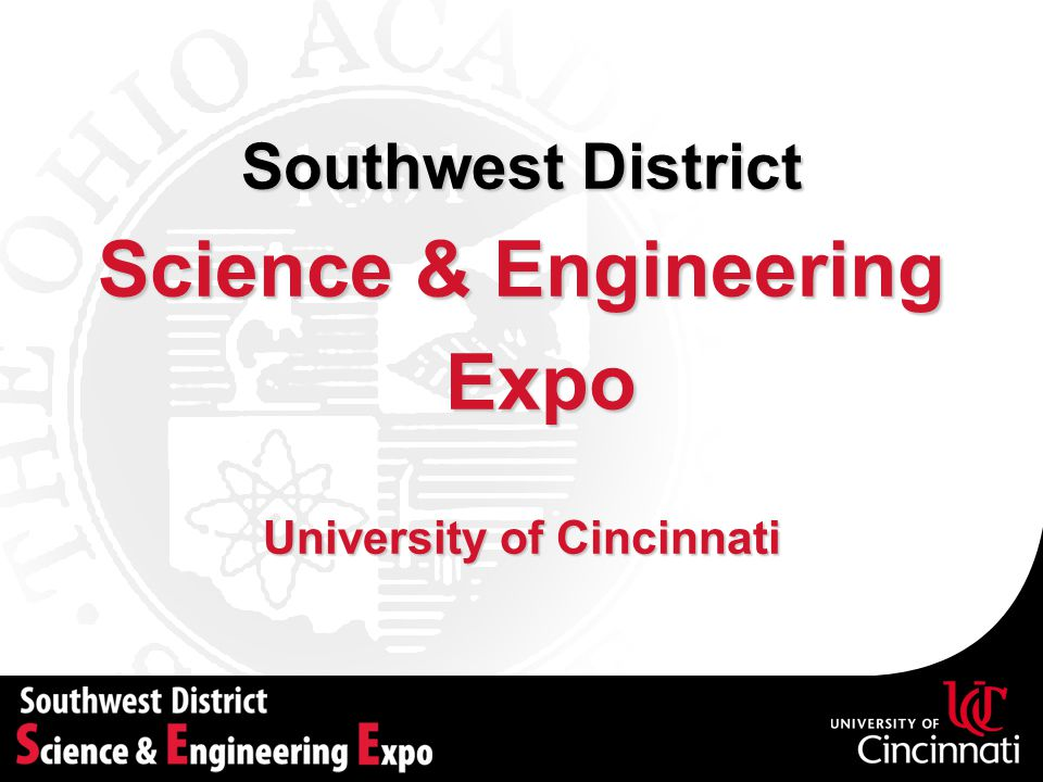 Southwest District Science & Engineering Expo University of Cincinnati