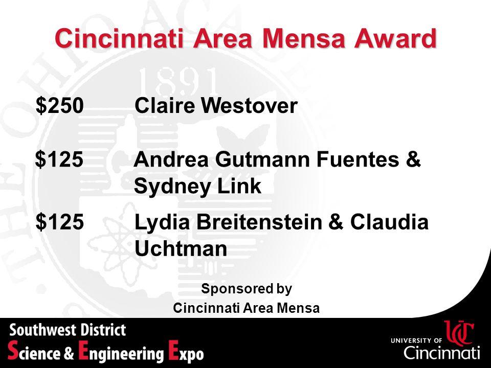 Cincinnati Area Mensa Award Sponsored by Cincinnati Area Mensa Claire Westover$250 Andrea Gutmann Fuentes & Sydney Link $125 Lydia Breitenstein & Clau