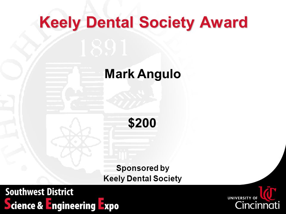 Keely Dental Society Award Sponsored by Keely Dental Society Mark Angulo $200
