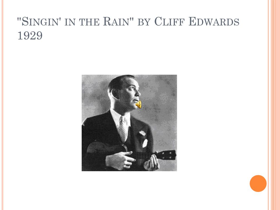 S INGIN IN THE R AIN BY C LIFF E DWARDS 1929