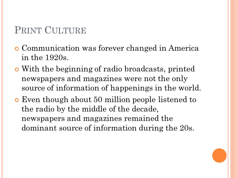 P RINT C ULTURE Communication was forever changed in America in the 1920s.