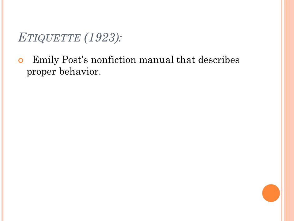 E TIQUETTE (1923): Emily Post's nonfiction manual that describes proper behavior.