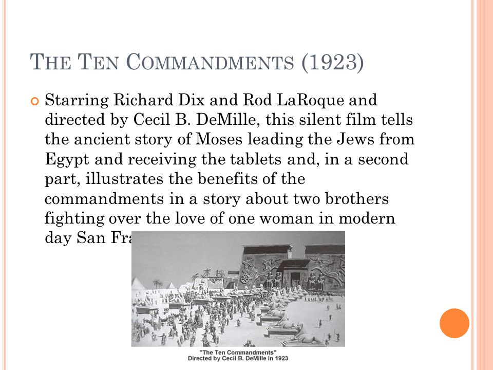 T HE T EN C OMMANDMENTS (1923) Starring Richard Dix and Rod LaRoque and directed by Cecil B.