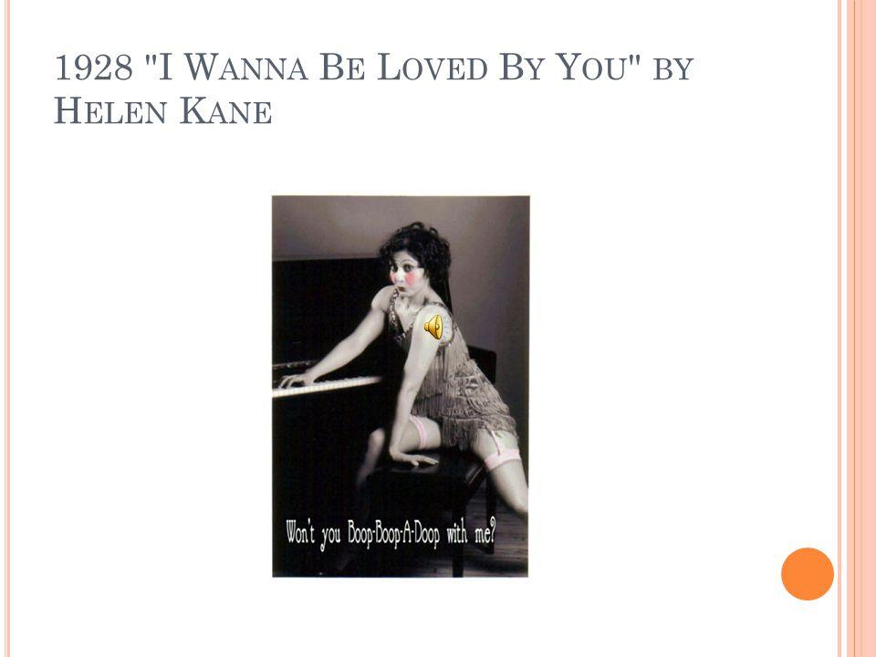 1928 I W ANNA B E L OVED B Y Y OU BY H ELEN K ANE