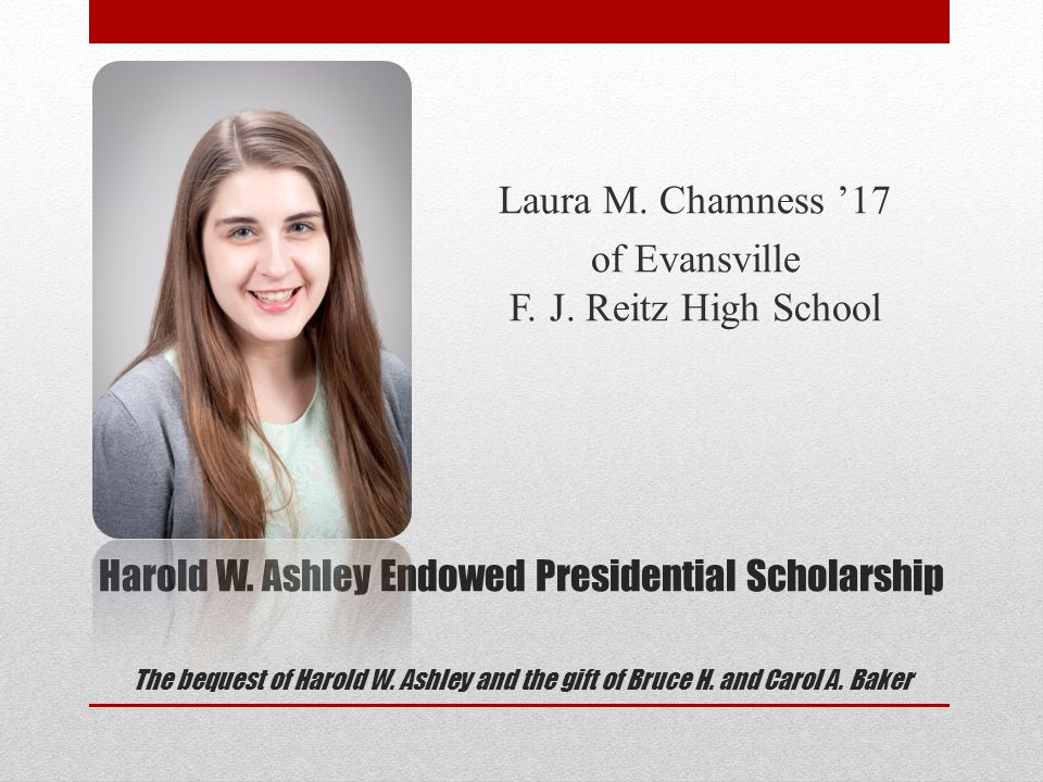 Future Endowed Presidential Scholarships Funded through deferred gifts Posey County Endowed Presidential Scholarship in honor of David and Betty Rice The gift is being funded by contributions to the Posey County Community Foundation Marvin L.