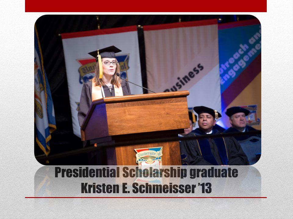 Presidential Scholarship graduate Kristen E. Schmeisser '13