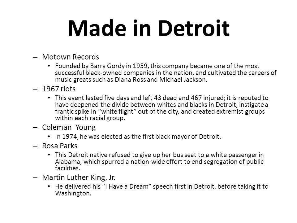 Made in Detroit – Motown Records Founded by Barry Gordy in 1959, this company became one of the most successful black-owned companies in the nation, a