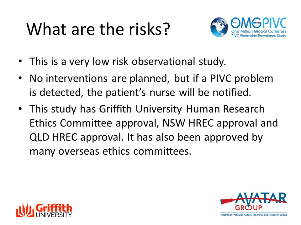What are the risks. This is a very low risk observational study.