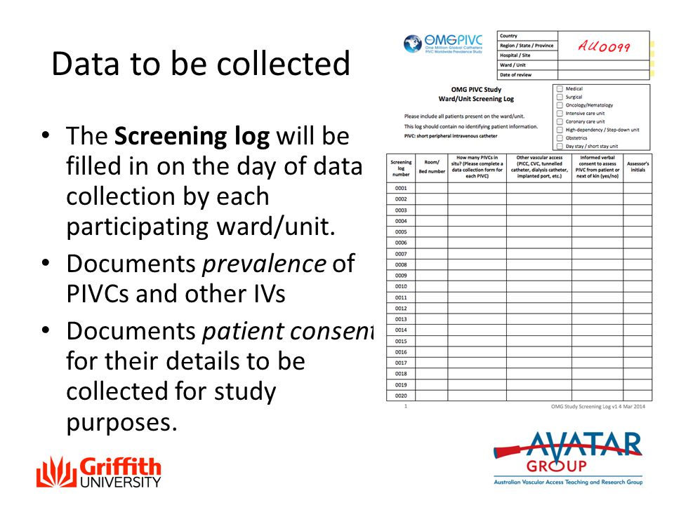 Data to be collected The Screening log will be filled in on the day of data collection by each participating ward/unit.