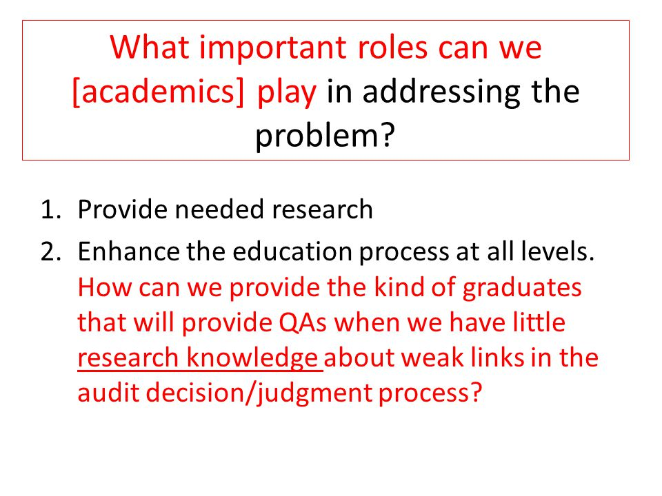 What important roles can we [academics] play in addressing the problem.