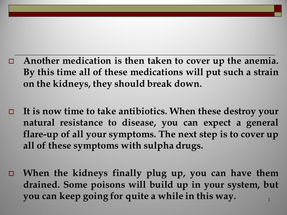  By now the medications will be so confused they won t know what they are supposed to be doing, but it doesn t really matter.