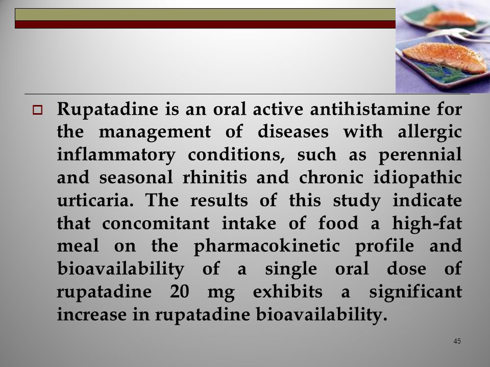  Rupatadine is an oral active antihistamine for the management of diseases with allergic inflammatory conditions, such as perennial and seasonal rhin