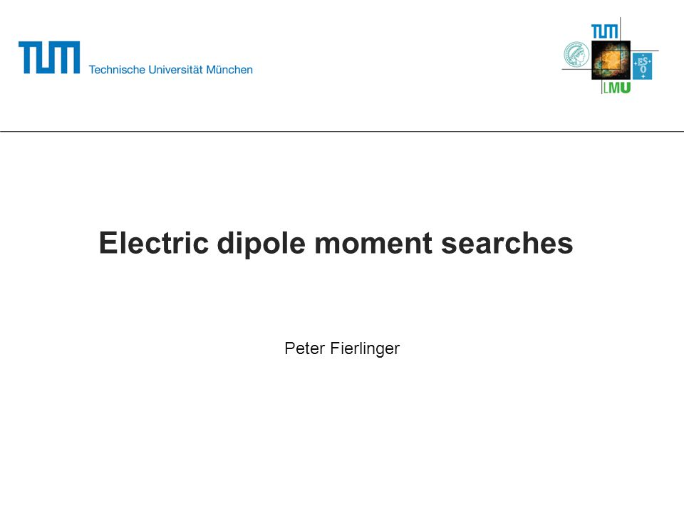 Electric dipole moment searches Peter Fierlinger