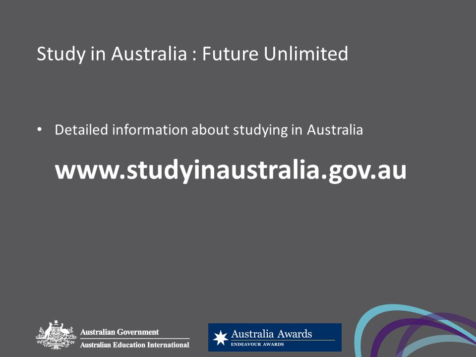 Study in Australia : Future Unlimited Detailed information about studying in Australia www.studyinaustralia.gov.au