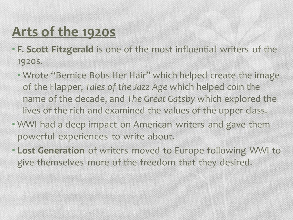 Arts of the 1920s F. Scott Fitzgerald is one of the most influential writers of the 1920s.