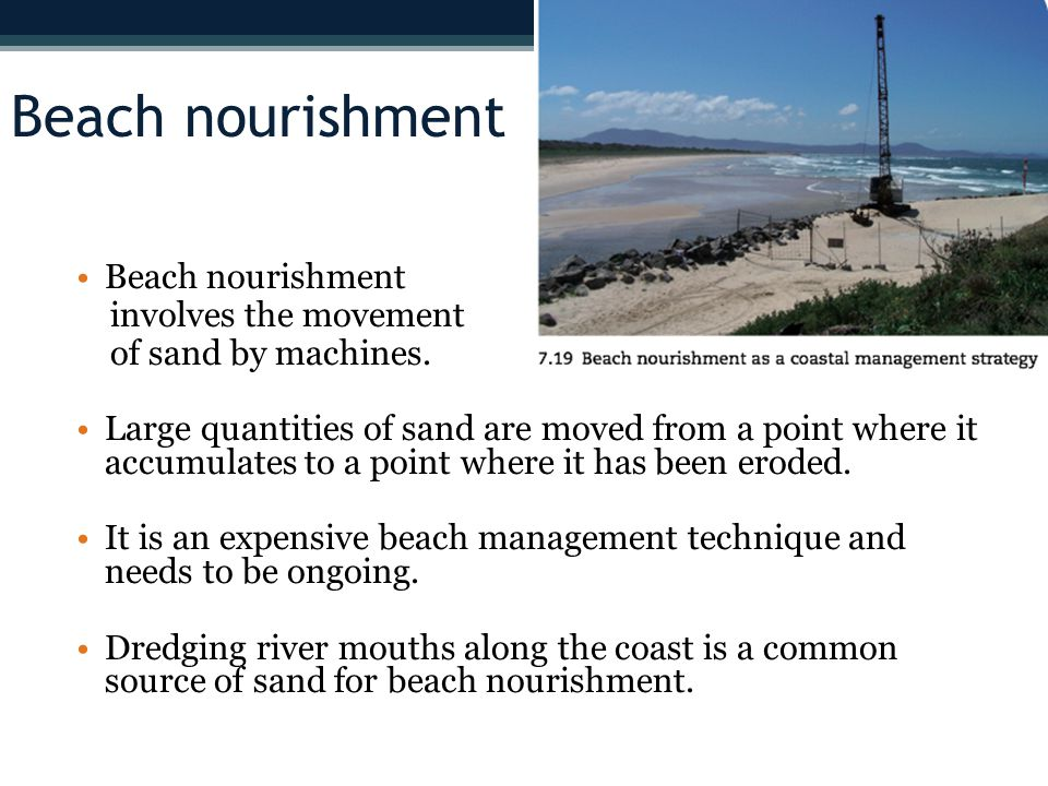 Beach nourishment involves the movement of sand by machines.