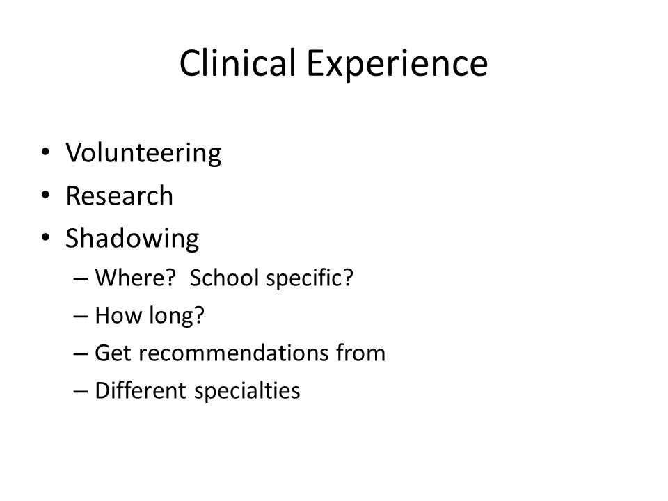 Clinical Experience Volunteering Research Shadowing – Where.