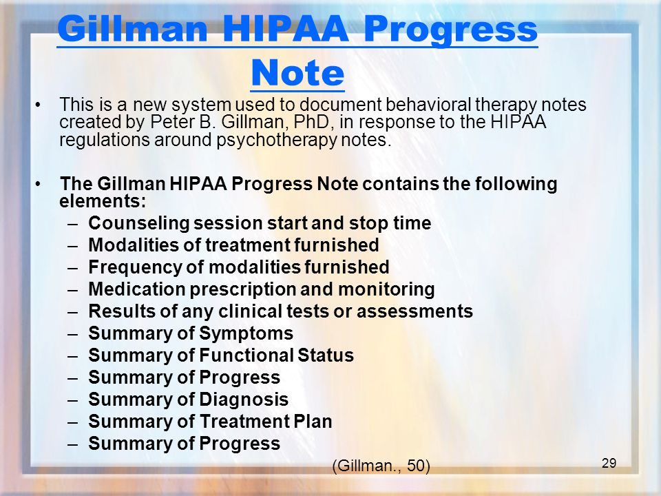 29 Gillman HIPAA Progress Note This is a new system used to document behavioral therapy notes created by Peter B.