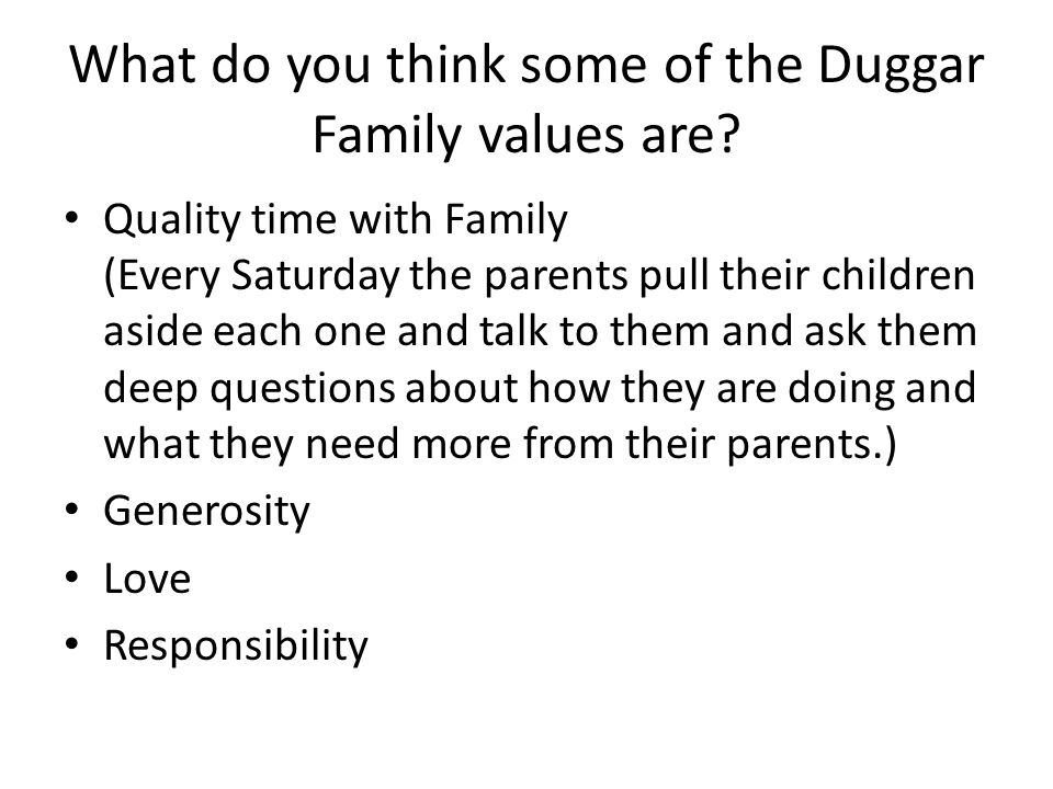 What do you think some of the Duggar Family values are.