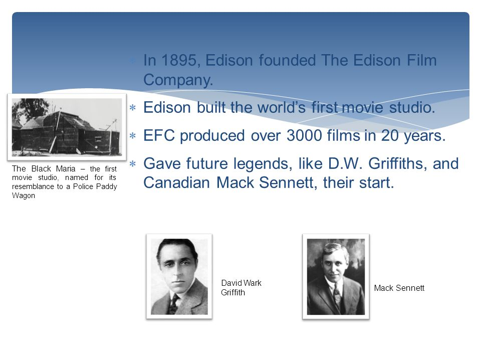  In 1895, Edison founded The Edison Film Company.