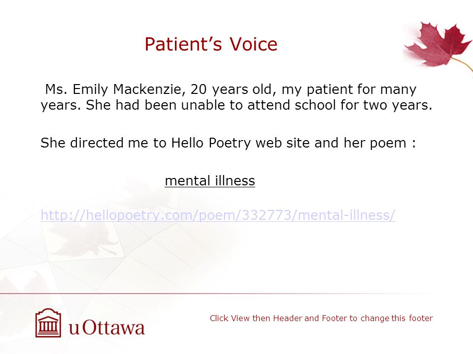 Patient's Voice Ms.Emily Mackenzie, 20 years old, my patient for many years.