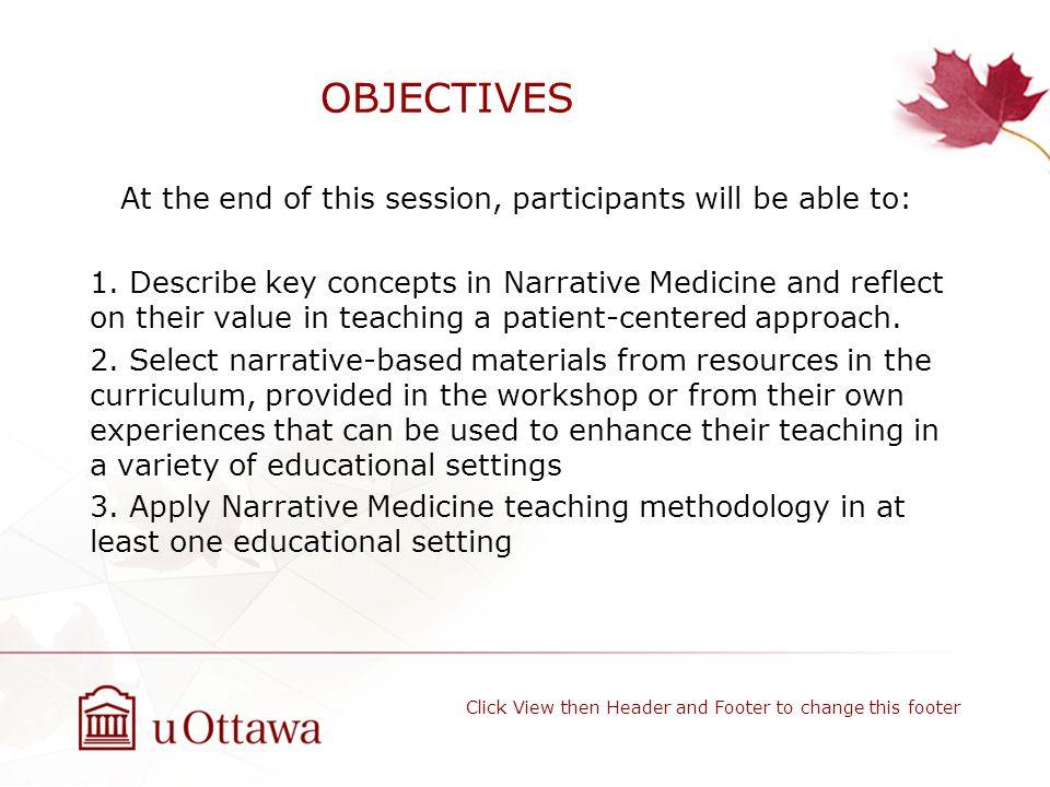 OBJECTIVES At the end of this session, participants will be able to: 1.