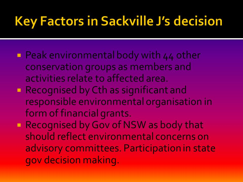  Peak environmental body with 44 other conservation groups as members and activities relate to affected area.