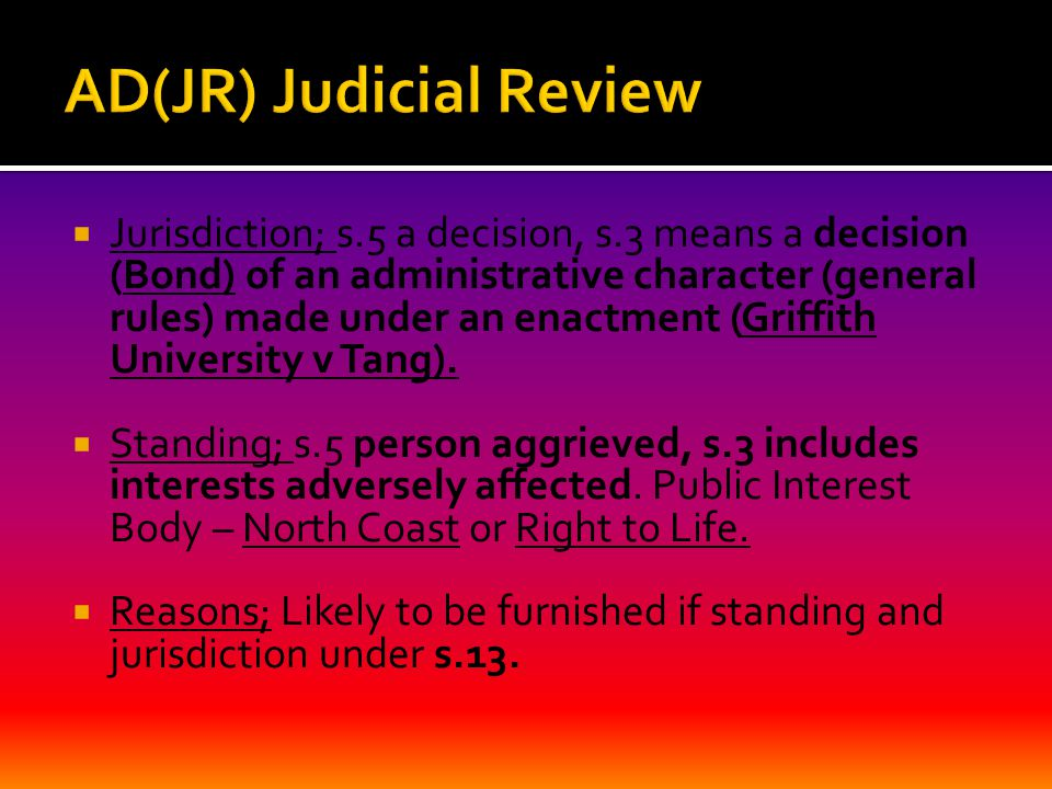 Jurisdiction; s.5 a decision, s.3 means a decision (Bond) of an administrative character (general rules) made under an enactment (Griffith Universit