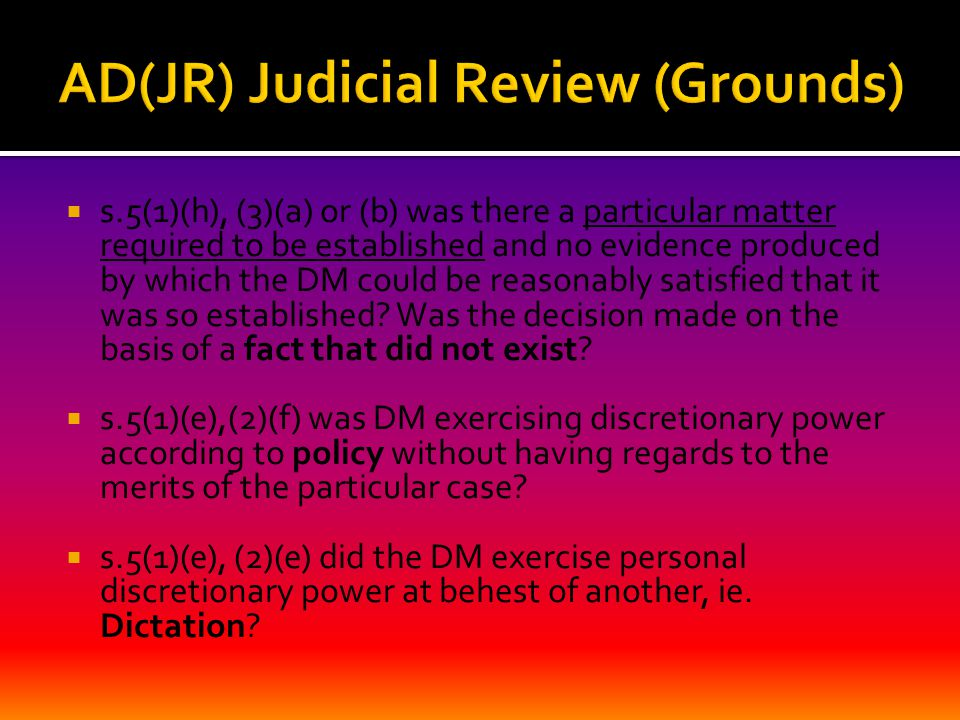 s.5(1)(h), (3)(a) or (b) was there a particular matter required to be established and no evidence produced by which the DM could be reasonably satis