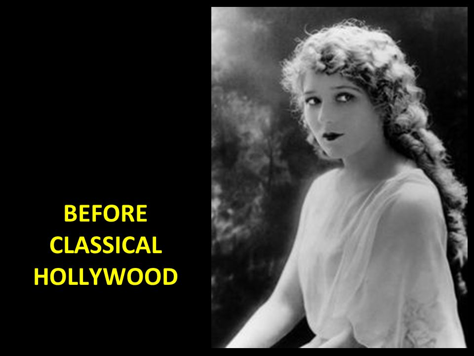 BEFORE CLASSICAL HOLLYWOOD