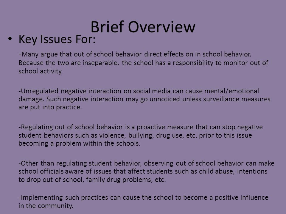 Brief Overview Key Issues For: - Many argue that out of school behavior direct effects on in school behavior.