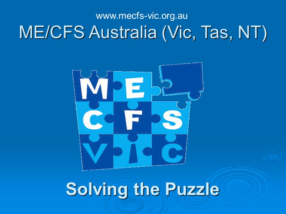 ME/CFS Australia (Victoria) How a young person may present with ME/cfs in school SIGNS Missing lots of time from school Lack of concentration and participation/depression and agitated / emotional MISINTERPRETATION malingerer – faking being sick The reality: Post exertional malaise - cash – bed for a few days to a week) / fatigue / sleep dysfunction / pain Not interested / bored Reality: Cognitive Dysfunction – inability to recall information/read/recall names/sensory overload/sensitivity to sound and light/dyslexia /depression and anxiety