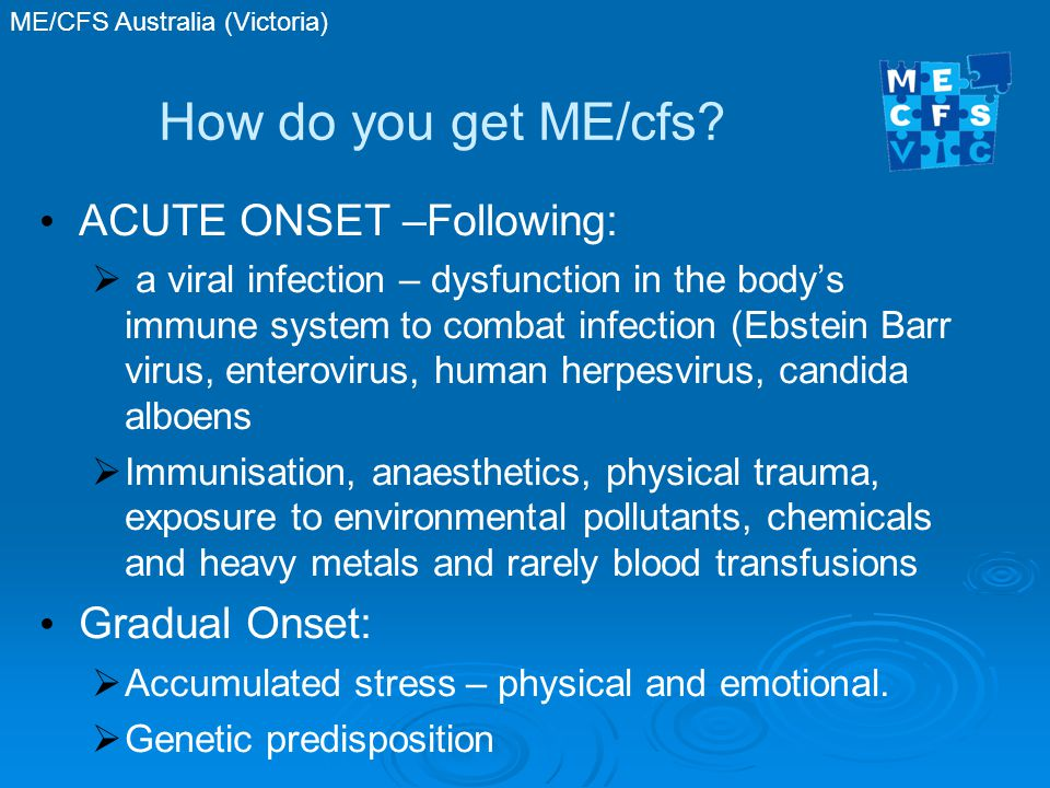 How do you get ME/cfs.