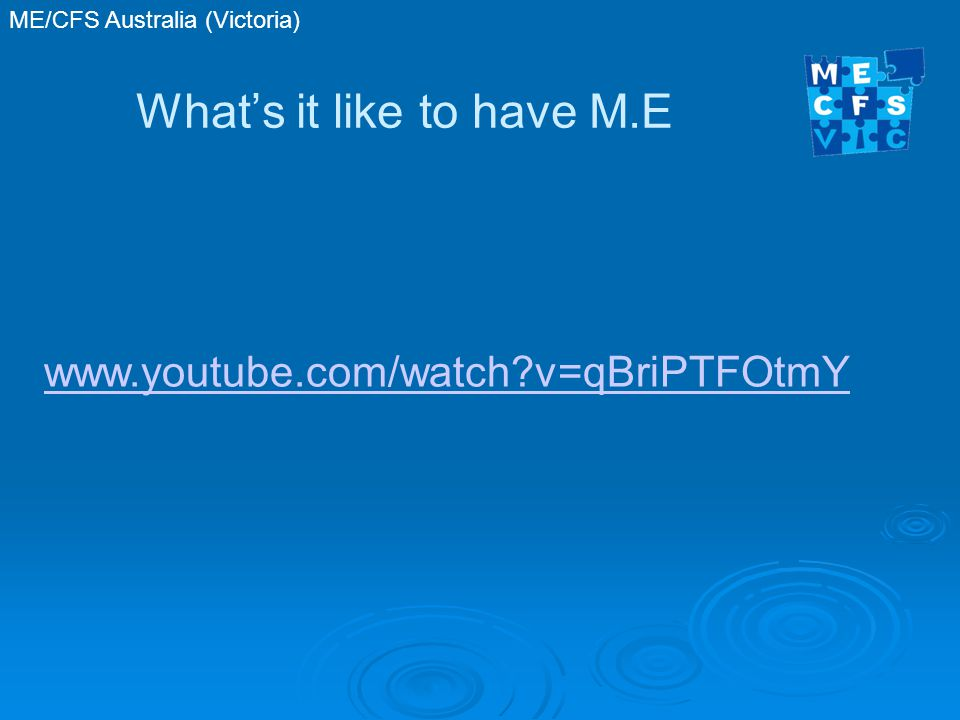 ME/CFS Australia (Victoria) What's it like to have M.E www.youtube.com/watch v=qBriPTFOtmY