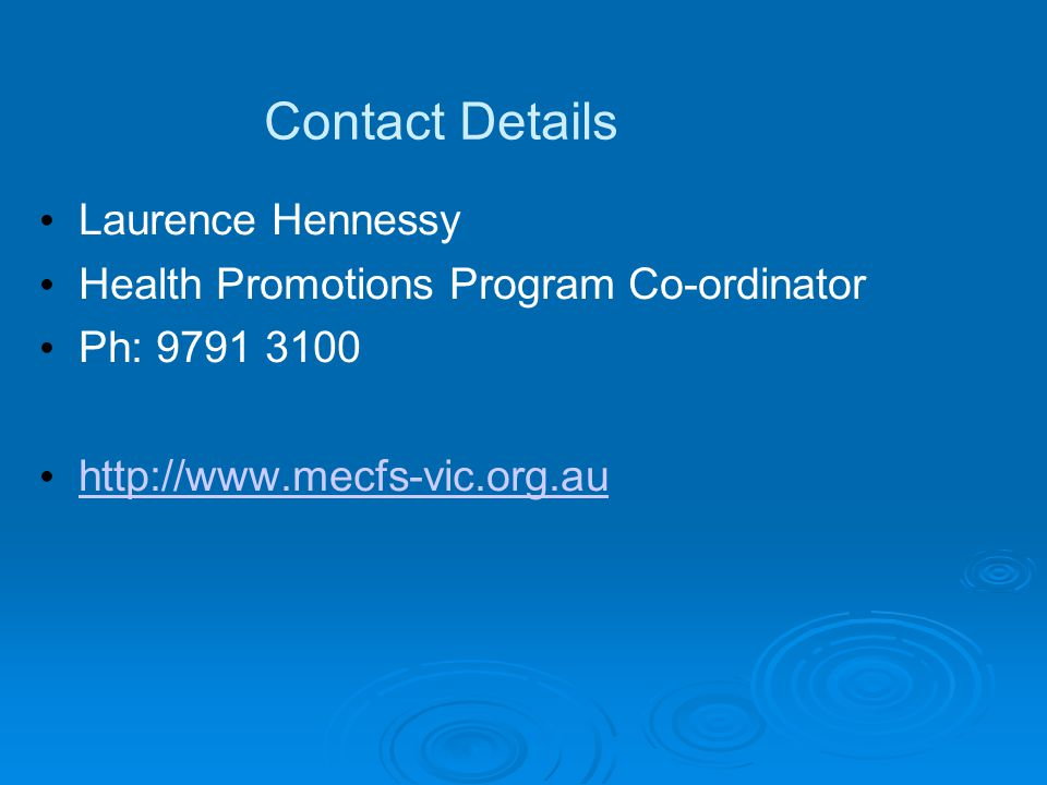 ME/CFS Australia (Victoria) What is the cause.There is no known cause for this disorder.