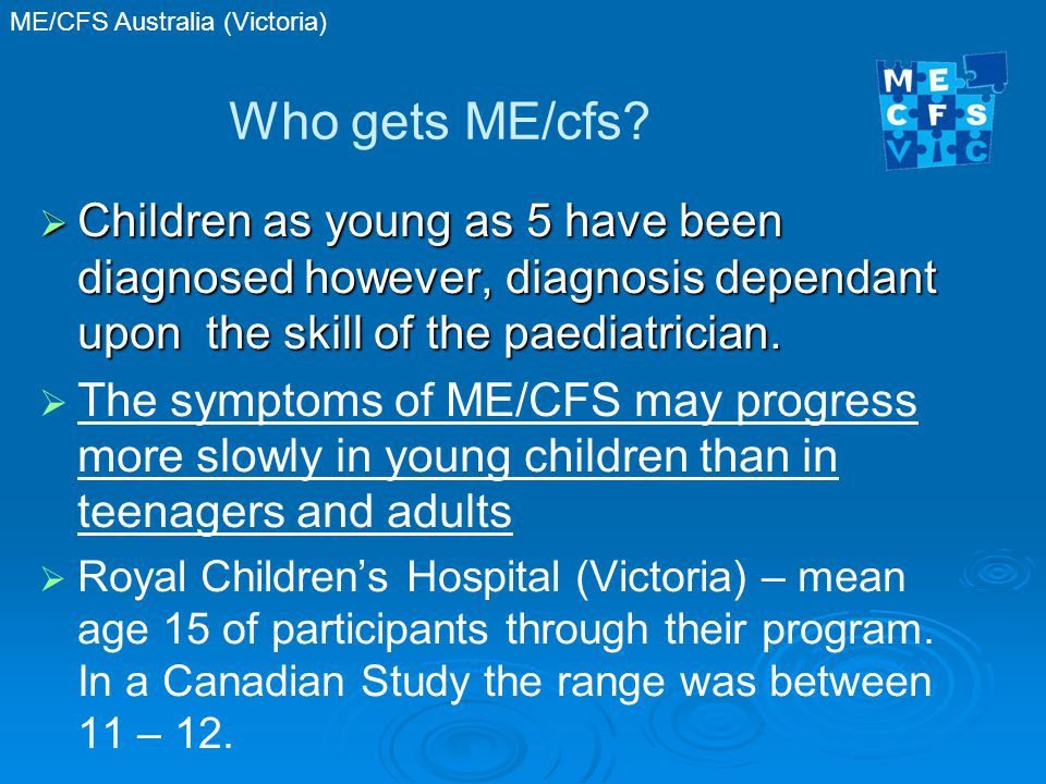 ME/CFS Australia (Victoria) SEVERITY  MILD 35% and above Able to work /school full time but invariably never back to original activity levels  MODERATE 40% Able to do some work but need regular RESTS Able to get out of house maybe every day or second day but for limited times other wise will suffer post- exertional malaise or a 'crash' Able to get out of house maybe every day or second day but for limited times other wise will suffer post- exertional malaise or a 'crash'  SEVERE 25% and below Unable to leave house maybe bedridden or unable to care for themselves May need to be bathed or naso-gastric feeding