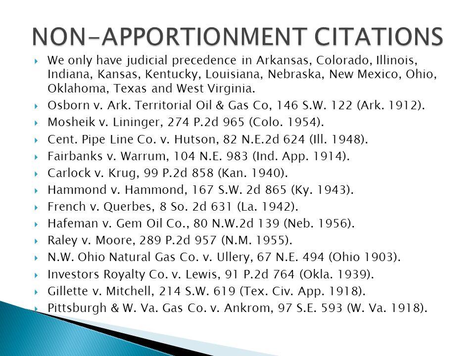 We only have judicial precedence in Arkansas, Colorado, Illinois, Indiana, Kansas, Kentucky, Louisiana, Nebraska, New Mexico, Ohio, Oklahoma, Texas and West Virginia.