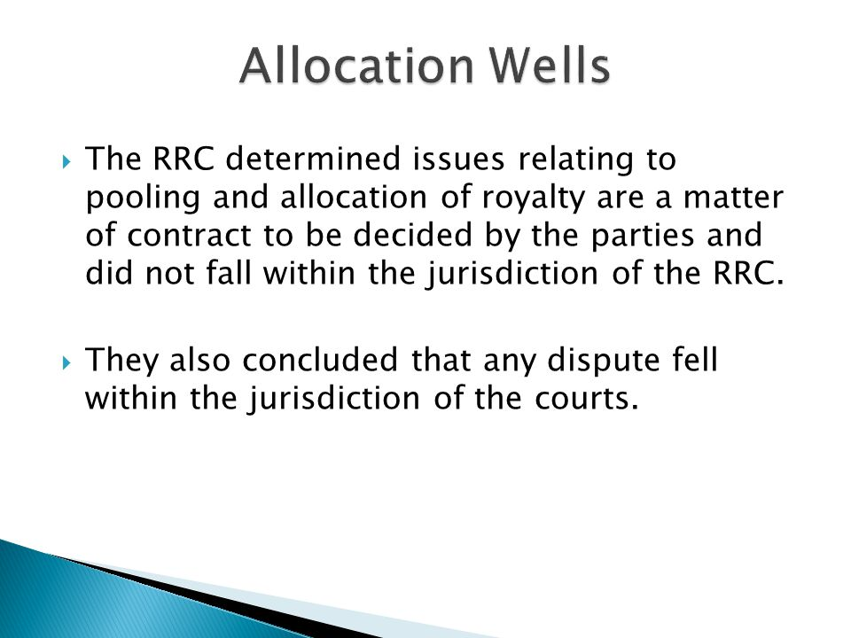  The RRC determined issues relating to pooling and allocation of royalty are a matter of contract to be decided by the parties and did not fall within the jurisdiction of the RRC.