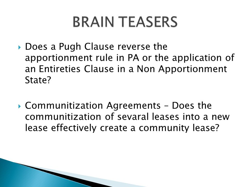  Does a Pugh Clause reverse the apportionment rule in PA or the application of an Entireties Clause in a Non Apportionment State.