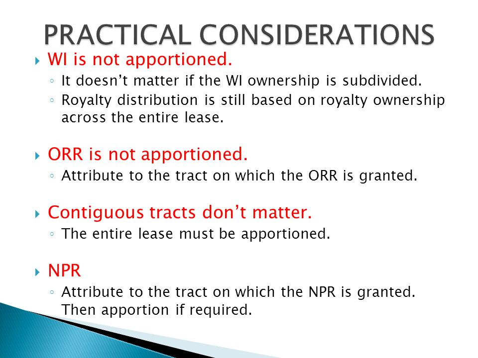  WI is not apportioned. ◦ It doesn't matter if the WI ownership is subdivided.