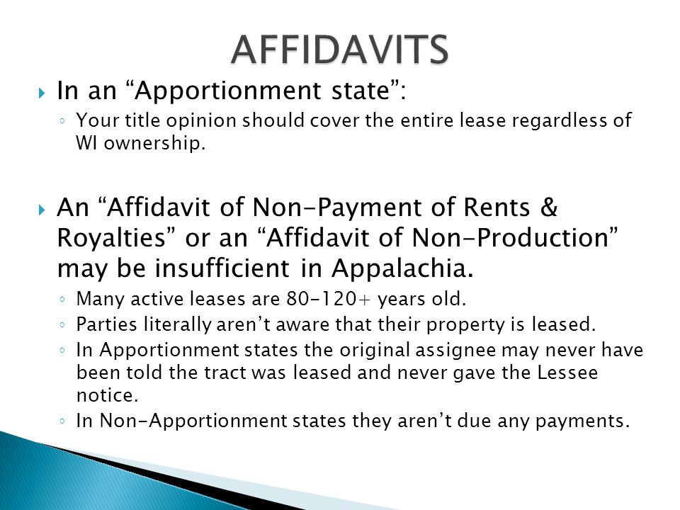  In an Apportionment state : ◦ Your title opinion should cover the entire lease regardless of WI ownership.